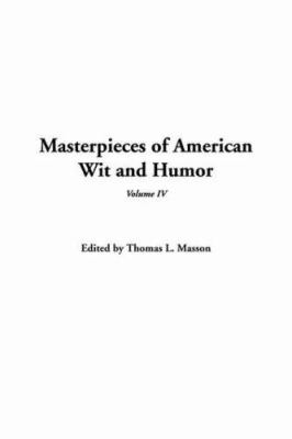 Masterpieces of American Wit and Humor, V4 9781414263106
