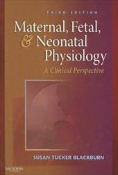 Maternal, Fetal, & Neonatal Physiology: A Clinical Perspective 6230908