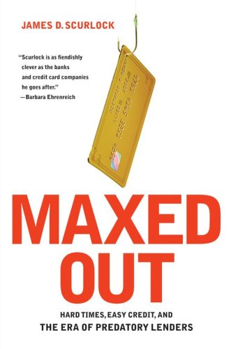 Maxed Out: Hard Times, Easy Credit, and the Era of Predatory Lenders 9781416532514