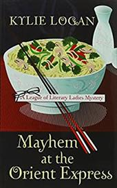 Mayhem At The Orient Express (A League of Literary Ladies Mystery) 22156476