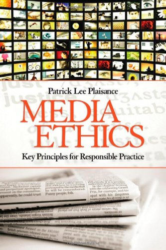 Media Ethics: Key Principles for Responsible Practice 9781412956857