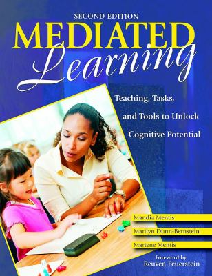 Mediated Learning: Teaching, Tasks, and Tools to Unlock Cognitive Potential 9781412950701