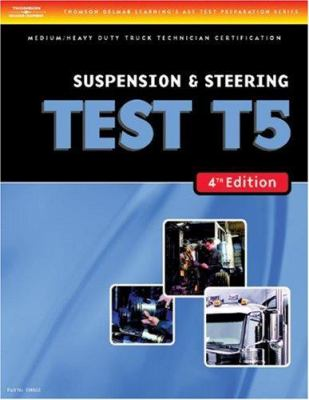 Medium/Heavy Duty Truck Test: Suspension and Steering, Test T5 9781418048327