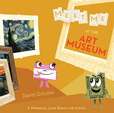 Meet Me at the Art Museum: A Whimsical Look Behind the Scenes 9781419701870