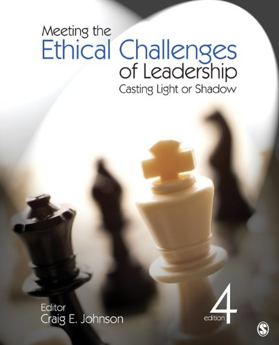 Meeting the Ethical Challenges of Leadership: Casting Light or Shadow 9781412982221