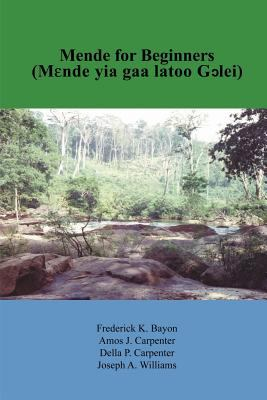 Mende for Beginners: Mende Yia Gaa Latoo Gclei 9781418410414
