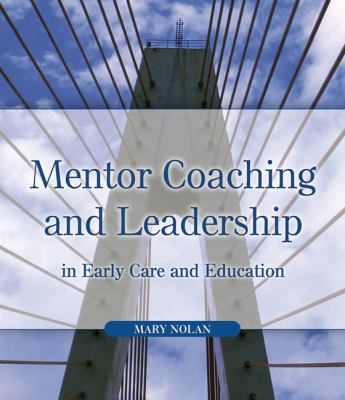 Mentor Coaching and Leadership in Early Care and Education 9781418005849