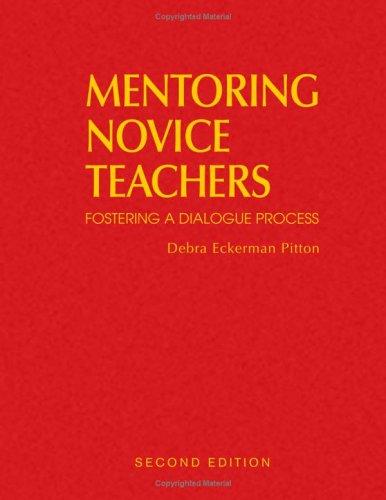 Mentoring Novice Teachers: Fostering a Dialogue Process 9781412936705
