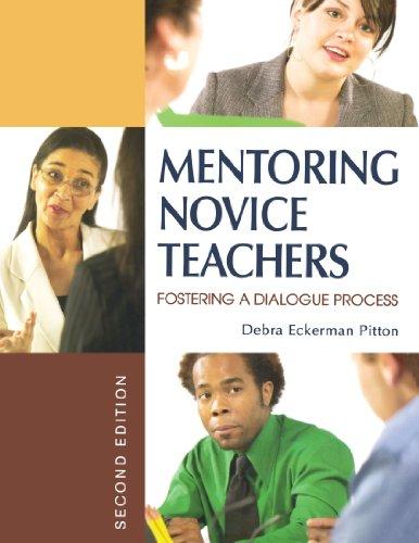Mentoring Novice Teachers: Fostering a Dialogue Process 9781412936712