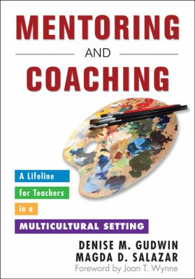 Mentoring and Coaching: A Lifeline for Teachers in a Multicultural Setting 9781412979580