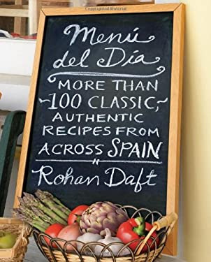 Menu del Dia: More Than 100 Classic, Authentic Recipes From Across Spain 9781416542865