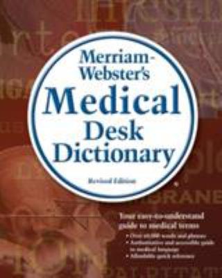 MERRIAM WEBSTER'S MEDICAL DESK DICTIONARY