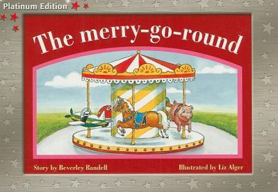 The Merry-Go-Round: Leveled Reader (Levels 3-5) 9781418900236