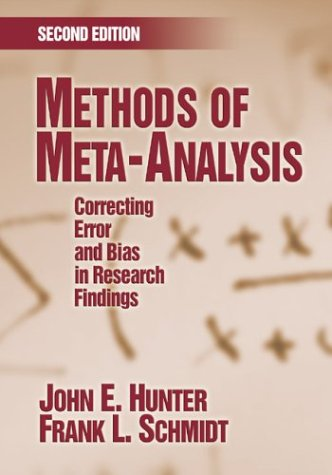 Methods of Meta-Analysis: Correcting Error and Bias in Research Findings 9781412904797