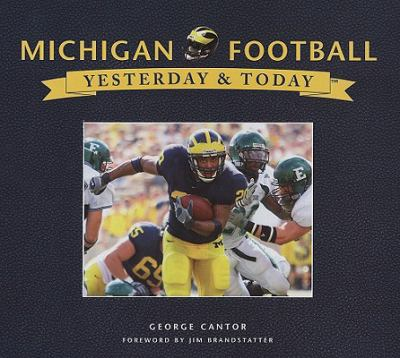 Michigan Football: Yesterday & Today 9781412717809