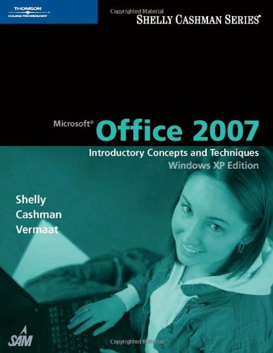 Microsoft Office 2007: Introductory Concepts and Techniques, Windows XP Edition 9781418843274