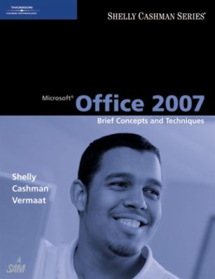 Microsoft Office 2007 Brief: Concepts and Techniques 9781418843250