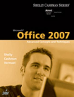Microsoft Office 2007: Advanced Concepts and Techniques 9781418843328