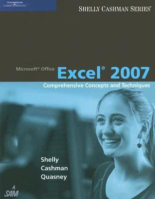 Microsoft Office Excel 2007: Comprehensive Concepts and Techniques 9781418843441