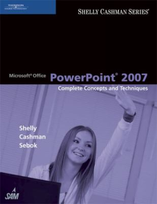 Microsoft Office PowerPoint 2007: Complete Concepts and Techniques 9781418843465