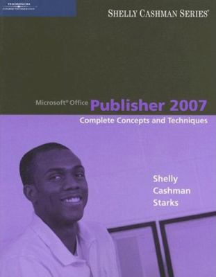 Microsoft Office Publisher 2007: Complete Concepts and Techniques 9781418843496