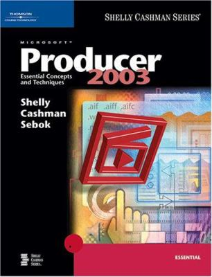 Microsoft Producer 2003: Essential Concepts and Techniques 9781418859954