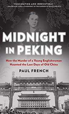 Midnight in Peking: How the Murder of a Young Englishwoman Haunted the Last Days of Old China 9781410448965