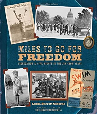 Miles to Go for Freedom : Segregation and Civil Rights in the Jim Crow Years