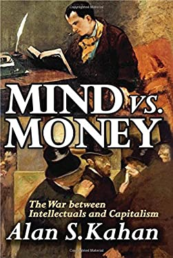 Mind vs. Money: The War Between Intellectuals and Capitalism 9781412810630