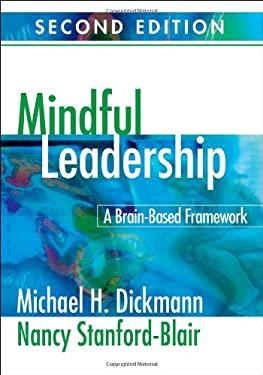 Mindful Leadership: A Brain-Based Framework 9781412964104