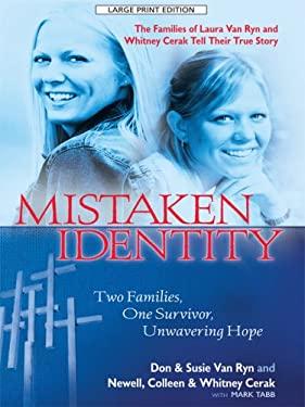 Mistaken Identity: Two Families, One Survivor, Unwavering Hope 9781410408969