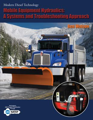 Mobile Equipment Hydraulics: A Systems and Troubleshooting Approach 9781418080433