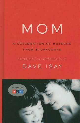Mom: A Celebration of Mothers from Storycorps 9781410432162