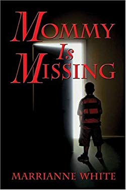 Mommy Is Missing 9781413727418