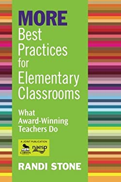 More Best Practices for Elementary Classrooms: What Award-Winning Teachers Do 9781412963466
