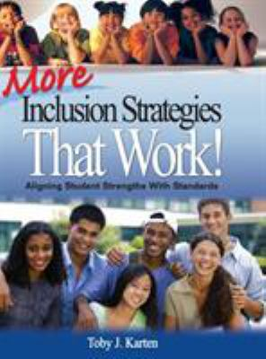 More Inclusion Strategies That Work!: Aligning Student Strengths with Standards 9781412941150
