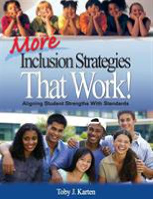 More Inclusion Strategies That Work!: Aligning Student Strengths with Standards 9781412941167