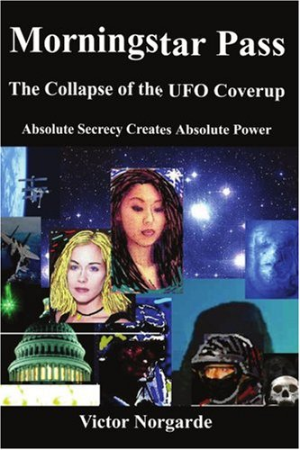 Morningstar Pass: The Collapse of the UFO Coverup 9781414019093