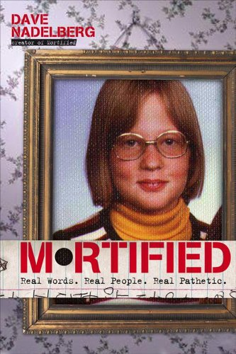 Mortified: Real Words. Real People. Real Pathetic. 9781416928072