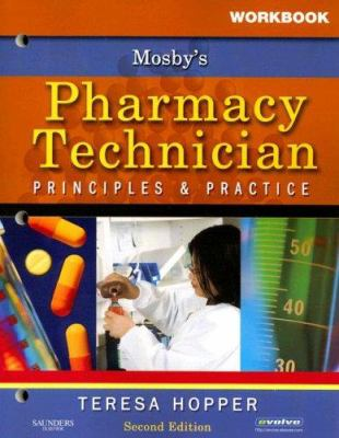Mosby's Pharmacy Technician: Principles & Practice 9781416037828