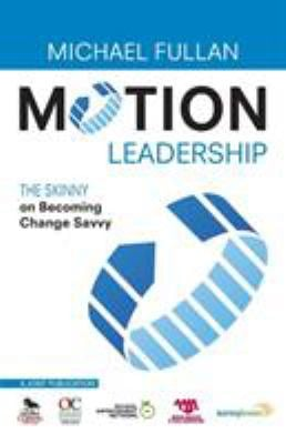 Motion Leadership: The Skinny on Becoming Change Savvy 9781412981316