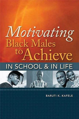 Motivating Black Males to Achieve in School & in Life 9781416608578