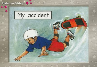 Rigby PM Platinum: Leveled Reader (Levels 1-2) My Accident, Level 2 9781418903763