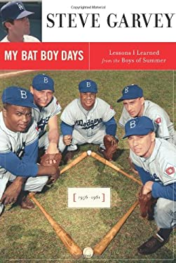 My Bat Boy Days: Lessons I Learned from the Boys of Summer 9781416548249