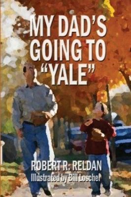 My Dad's Going to 'Yale' 9781413700442