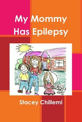 My Mommy Has Epilepsy 9781411620193