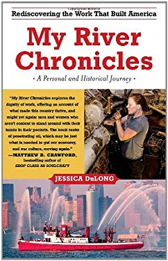 My River Chronicles: Rediscovering America on the Hudson 9781416586999
