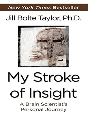 My Stroke of Insight: A Brain Scientist's Personal Journey 9781410410498