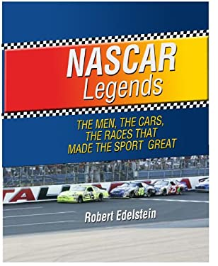 NASCAR Legends: The Men, the Cars, the Races That Made the Sport Great 9781410436597