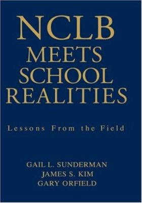 NCLB Meets School Realities: Lessons from the Field 9781412915540